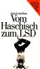 Vom Haschisch zum LSD