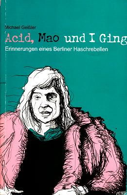 Michael Geißler - Acid, Mao und I Ging