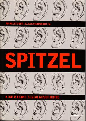 Spitzel -  Eine kleine Sozialgeschichte